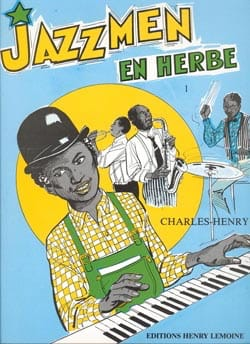 Charles-Henry - Jazzmen en Herbe Volume 1 - Partition - di-arezzo.ch