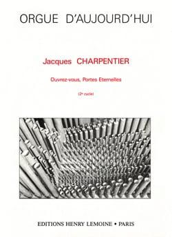 Jacques Charpentier - Ouvrez-Vous, Portes Eternelles - Partition - di-arezzo.fr