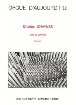 Charles Chaynes - Vers La Lumière - Partition - di-arezzo.fr