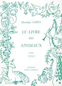 Monique Gabus - Livre des Animaux Volume 1 - Partition - di-arezzo.fr