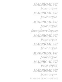 Madrigal 7 - Jean-Pierre Leguay - Partition - Orgue - laflutedepan.com