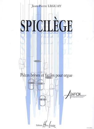 Spicilège - Jean-Pierre Leguay - Partition - Orgue - laflutedepan.com
