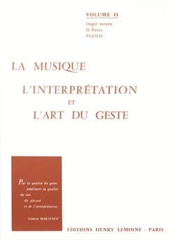 Ginette Martenot - La Musique, L'interprétation et L'art Du Geste Volume 2 - Partition - di-arezzo.fr