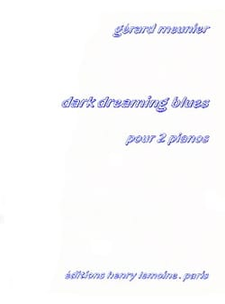 Gérard Meunier - Dark Dreaming Blues. 2 Pianos - Partition - di-arezzo.fr