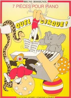 Quel Cirque - Bruno Rossignol - Partition - Piano - laflutedepan.com