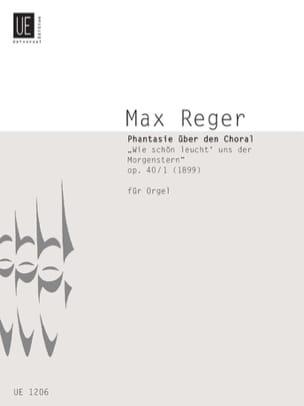 Max Reger - Fantaisie sur le Choral Wie Schön Leucht' Uns Der Morgenstern Op. 40-1 - Partition - di-arezzo.fr