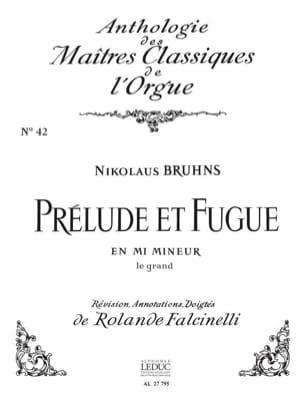 Bruhns Nicolaus / Falcinelli Rolande - Prélude et Fugue En Mi Mineur. le Grand - Partition - di-arezzo.fr