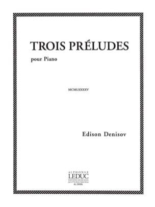 3 Préludes - Edison Denisov - Partition - Piano - laflutedepan.com
