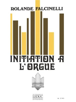 Rolande Falcinelli - Initiation To The Organ - Sheet Music - di-arezzo.com