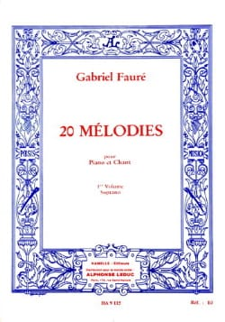 Gabriel Fauré - 20 Melodies Volume 1. Soprano - Sheet Music - di-arezzo.co.uk
