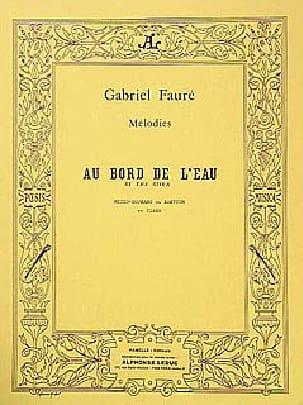 Gabriel Fauré - Au Bord De L'Eau - Partition - di-arezzo.fr