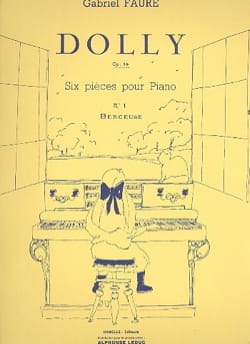 Gabriel Fauré - Dolly Opus 56-1 : Berceuse - Partition - di-arezzo.fr