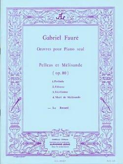 Pelléas et Mélisande Opus 80 FAURÉ Partition Piano - laflutedepan