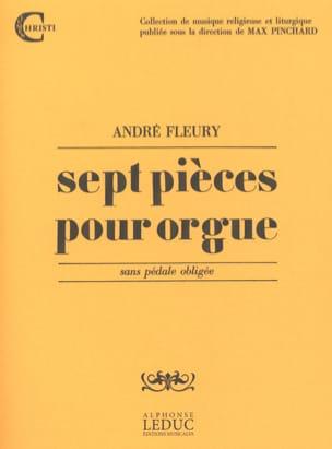 7 Pièces Pour Orgue André Fleury Partition Orgue - laflutedepan