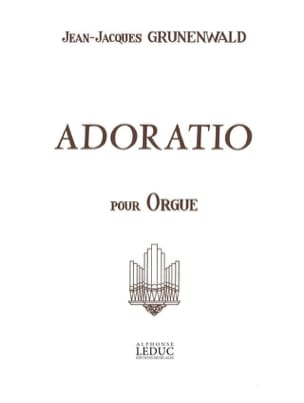 Adoratio Jean-Jacques Grunenwald Partition Orgue - laflutedepan