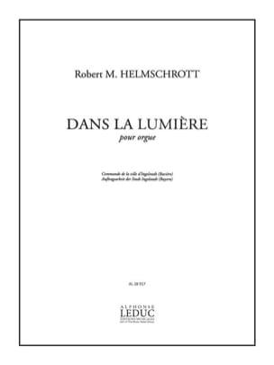 Dans La Lumiere Robert M. Helmschrott Partition Orgue - laflutedepan