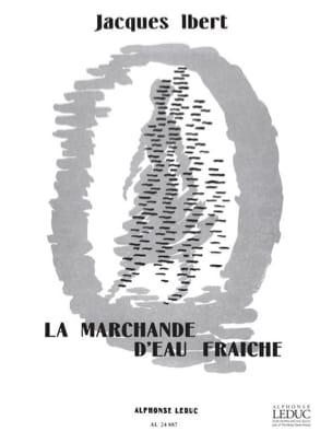 Jacques Ibert - La Marchande d'eau fraîche - Partition - di-arezzo.fr