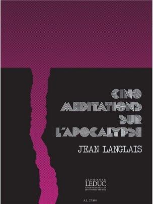 5 Méditations sur L'apocalypse - Jean Langlais - laflutedepan.com