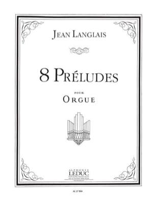 8 Préludes - Jean Langlais - Partition - Orgue - laflutedepan.com
