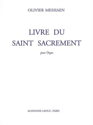 Livre Du Saint Sacrement MESSIAEN Partition Orgue - laflutedepan