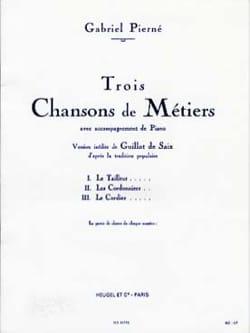 3 Chansons De Métiers - Gabriel Pierné - Partition - laflutedepan.com