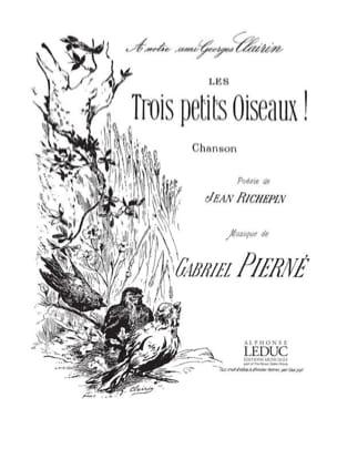 Gabriel Pierné - Les 3 Petits Oiseaux - Partition - di-arezzo.fr