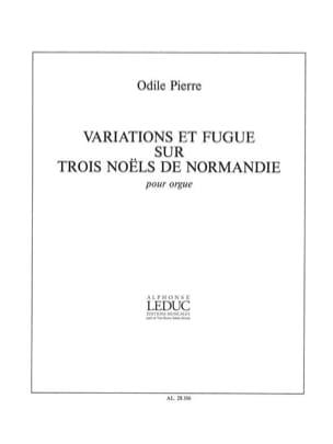 Odile Pierre - Variations et Fugue sur 3 Noëls de Normandie Op. 1 - Partition - di-arezzo.fr
