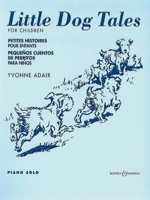 Little Dog Tales - Yvonne Adair - Partition - Piano - laflutedepan.com