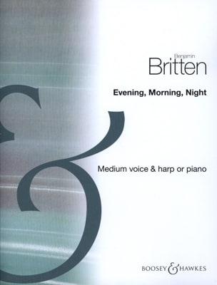 Benjamin Britten - Evening, Morning, Night - Partition - di-arezzo.fr