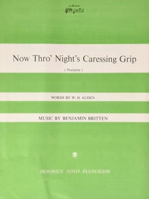 Benjamin Britten - Now Thro' Nights Caressing Grip - Partition - di-arezzo.fr