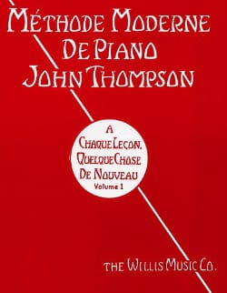 John Thompson - Méthode Moderne de Piano Volume 1 - Partition - di-arezzo.fr
