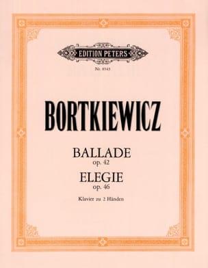 Serge Bortkiewicz - Ballade Op. 42, Elégie Op. 46 - Partition - di-arezzo.fr