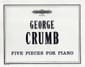George Crumb - 5 pieces - Sheet Music - di-arezzo.co.uk