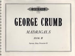 George Crumb - Madrigals - Volume 3 - Partition - di-arezzo.fr