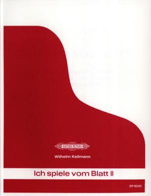 Wilhelm Keilmann - Ich Spiele Vom Blatt. Volume 2 - Partition - di-arezzo.fr