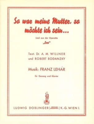 Franz Lehar - So war meine Mutter, so möchte ich sein. Lied - Partition - di-arezzo.fr