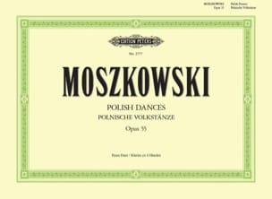 Moritz Moszkowski - Danses Populaires Polonaises Opus 55. 4 Mains - Partition - di-arezzo.fr