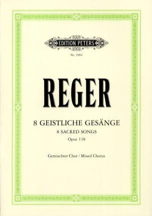 8 Geistliche Gesänge Opus 138 Max Reger Partition Chœur - laflutedepan