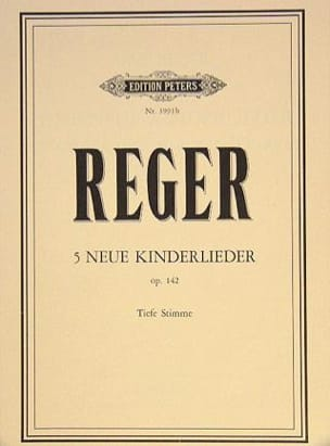 Max Reger - 5 Neue Kinderlieder Opus 142. - Partition - di-arezzo.fr