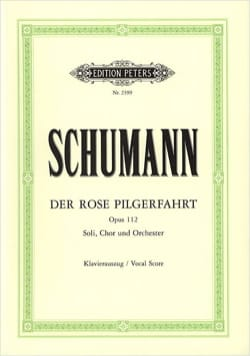 Robert Schumann - Der Rose Pilgerfahrt - Pélerinage de la Rose - Opus 112 - Partition - di-arezzo.fr