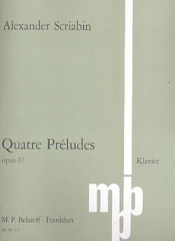 Alexander Scriabine - 4 Préludes Op. 37 - Partition - di-arezzo.fr