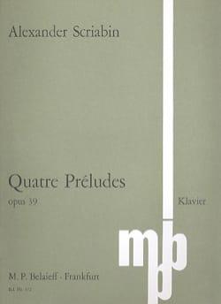 Alexander Scriabine - 4 Préludes Op. 39 - Partition - di-arezzo.fr