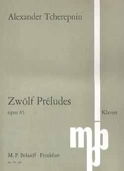 Alexandr Tcherepnine - 12 Préludes Op. 85 - Partition - di-arezzo.fr