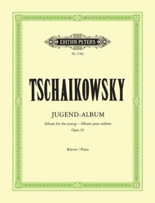 TCHAIKOWSKY - Jugendalbum Opus 39 - Sheet Music - di-arezzo.co.uk