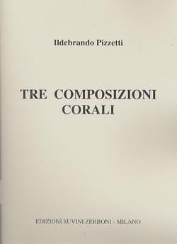 Ildebrando Pizzetti - 3 Composizioni Corali - Sheet Music - di-arezzo.com