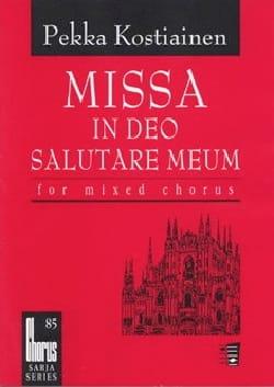 Pekka Kostiainen - Missa In Deo Salutare Meum - Partition - di-arezzo.fr