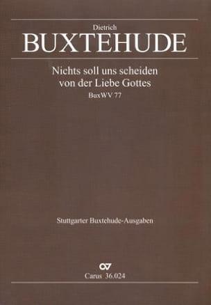 Dietrich Buxtehude - Nichts Soll Uns Scheiden Von Der Liebe Gottes Buxwv 77 - Partition - di-arezzo.fr