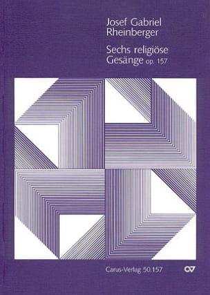 Josef Gabriel Rheinberger - 6 Religiöse Gesänge Opus 157 - Partition - di-arezzo.fr