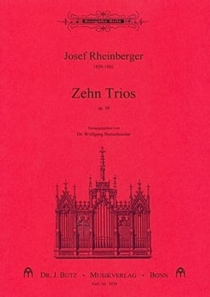 Josef Gabriel Rheinberger - 10 Trios Op. 49 - Partition - di-arezzo.fr