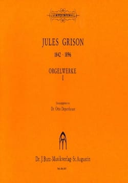 Jules Grison - Orgelwerke Volume 1 - Partition - di-arezzo.fr